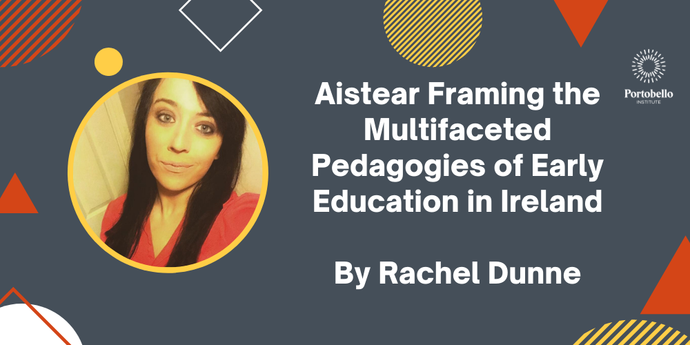 Aistear Framing the Multifaceted Pedagogies of Early Education in Ireland